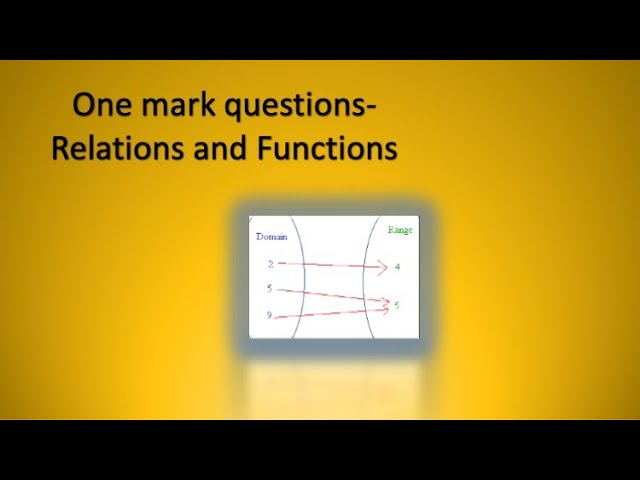 One markers -Relations and Functions-Maths-Class 12