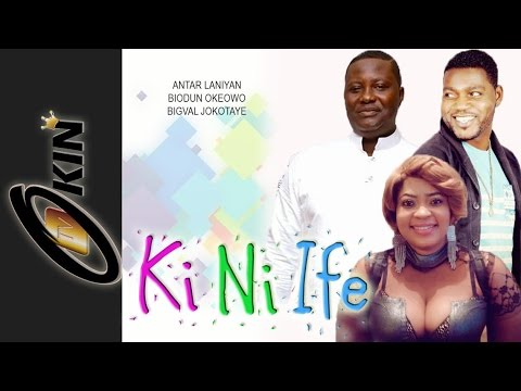 KI NI IFE Latest Nollywood Movie 2015 Staring Antar Laniyan,