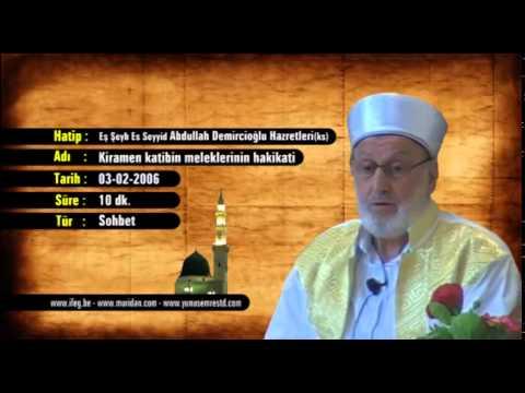 Abdullah Demircioğlu - Kiramen katibin meleklerinin hakikati 03-02-2006