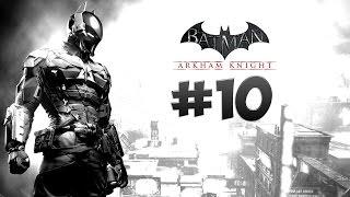 Стрим-прохождение Batman: Arkham Knight [#10]