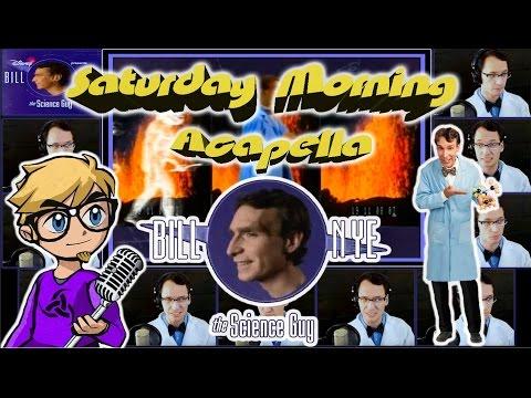 Bill Nye The Science Guy - Saturday Morning Acapella