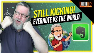 Still Kicking! Evernote vs the World.