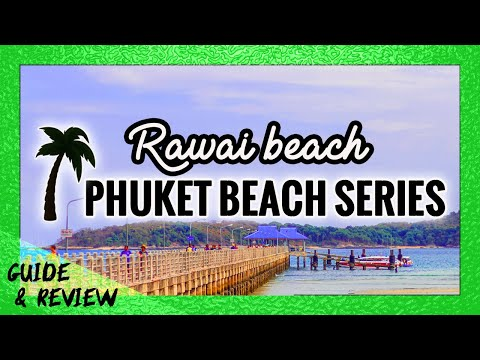 Ultimate Guide Of Rawai Beach: Phuket Beach Series