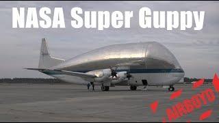 NASA Super Guppy • MCAS Cherry Point