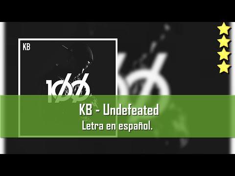 KB - Undefeated. Letra en español.