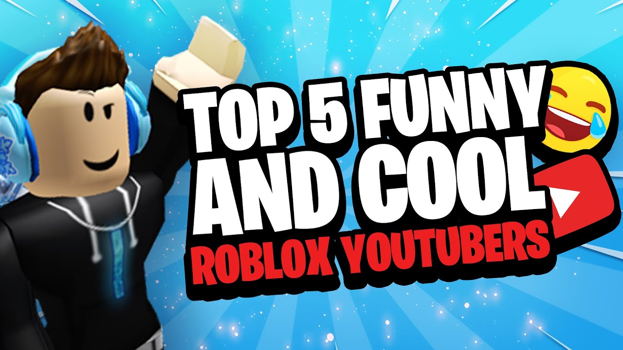 Funniest Roblox Youtubers Top 5 Funny Cool Roblox Youtubers Youtube