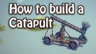 Besiege - How To Build A Catapult