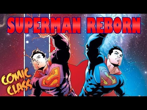 The Man of Steel Returns in Superman Reborn - Comic Class