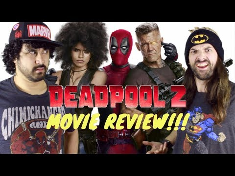 DEADPOOL 2 - MOVIE REVIEW!!! **No Spoilers**