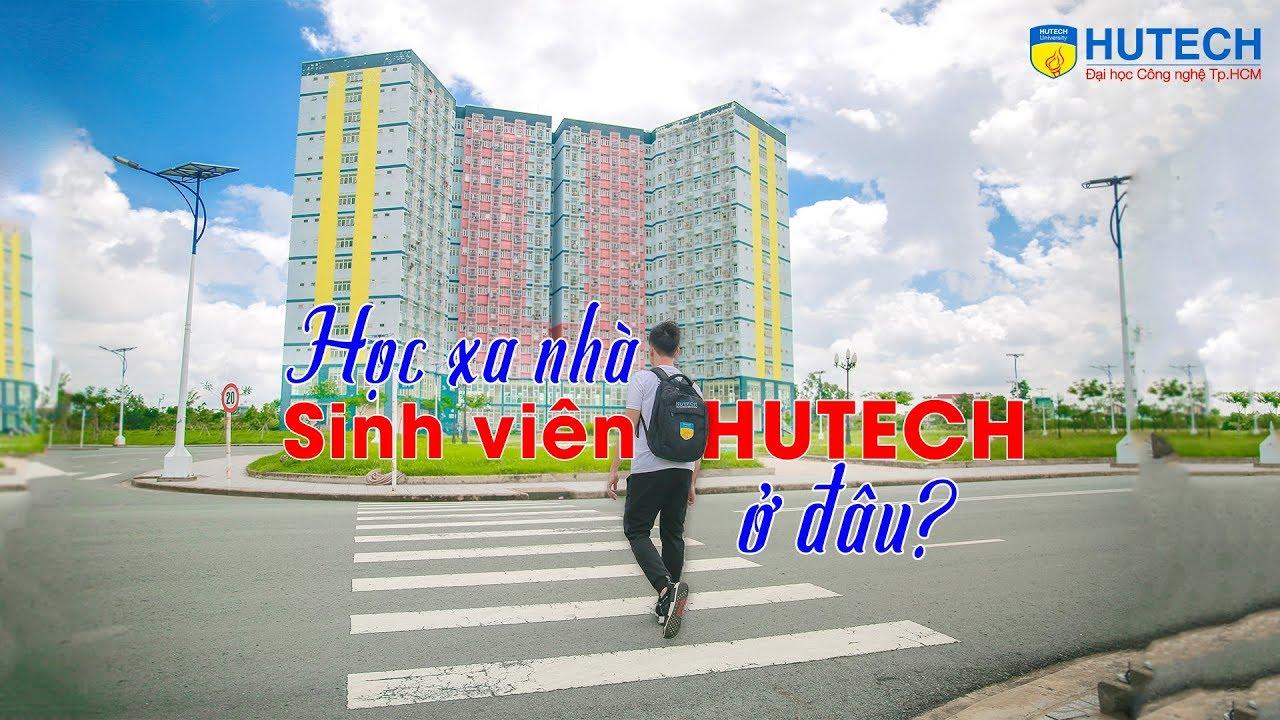 Học xa nhà, sinh viên HUTECH ở đâu?