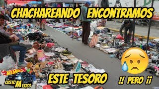Chachareando tianguis de pulgas - Hot wheels D2