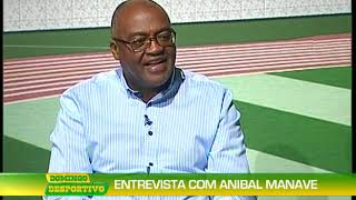 Domingo Desportivo: Entrevista com Aníbal Manave