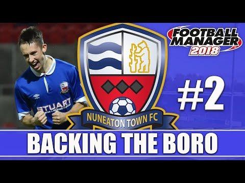 Backing the Boro FM18 | NUNEATON | Part 2 | ALFRETON & BOSTON | Football Manager 2018