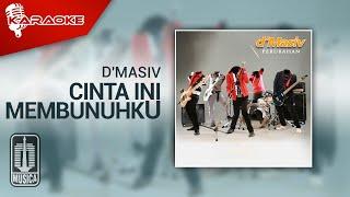 D'MASIV - Cinta Ini Membunuhku (Official Karaoke Video)