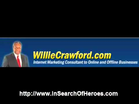 In Search Of Heroes Interview Of Willie Crawford Internet Guru Was Amazing