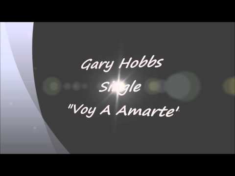 Gary Hobbs   Voy A Amarte