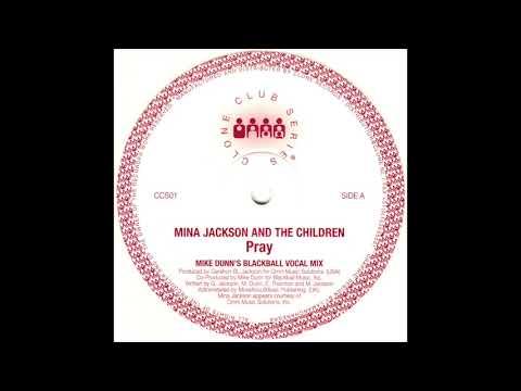 Mina Jackson and the Children - Pray (Mike Dunn's Blackball Vocal Mix) (Clone Club Series 01)