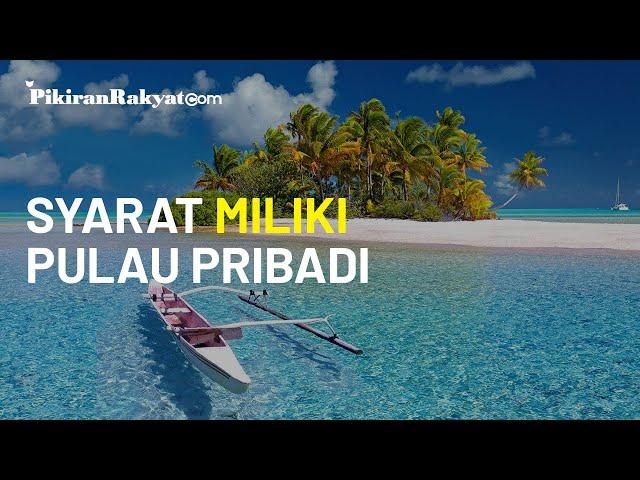 KKP: Warga Indonesia Bisa Miliki Pulau Asalkan Penuhi Syarat-syarat Tertentu