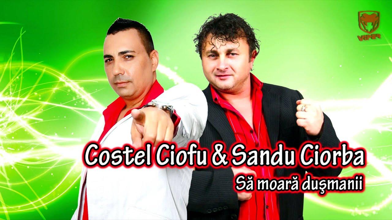 Sandu Ciorba & Costel Ciofu - Sa moara dusmanii