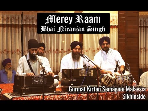 Merey Raam   Bhai Niranjan Singh Ji   Latest Kirtan   Malaysia