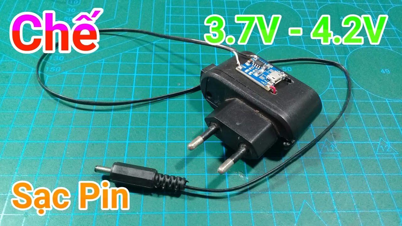 Chế sạc pin 3.7V – 4.2V tự ngắt khi đầy từ cục sạc điện thoại cũ
