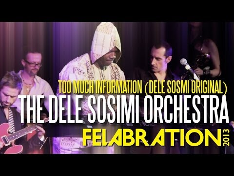 "Felabration 2013: ""Too much Information"" (Dele Sosimi Original) by The Dele Sosimi Orchestra"