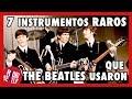 7 Instrumentos RAROS que THE BEATLES Usaron | Radio-Beatle