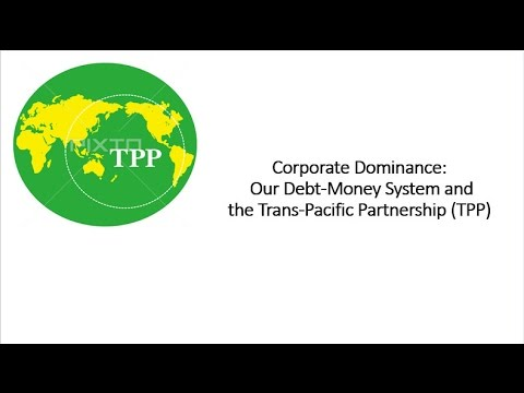 Left Forum 2015 - Corporate Dominance: Our Debt-Money System and the Trans-Pacific Partnership