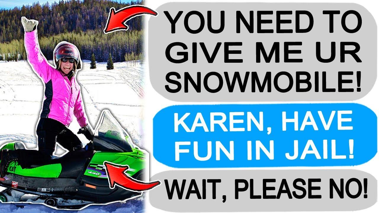 r/Entitledparents Karen MOTHER Demands My Snowmobile, I KICK HER OUT!