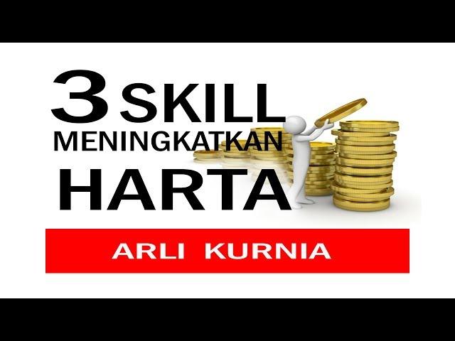 3 Skill Supaya Uang Anda Bertambah Terus - ARLI KURNIA