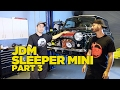 JDM Sleeper Mini [Part 3]