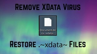 How to Remove  .~xdata~ File Virus Restore Files (Update May 2017)