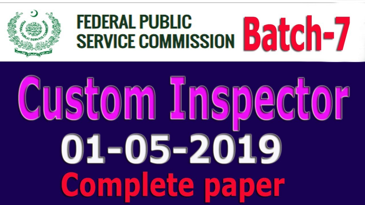 FPSC Custom Inspector | Solved Paper Batch # 07 | Dated: 01 May 2019