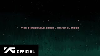 ROSÉ - 'THE CHRISTMAS SONG (Nat King Cole)' COVER