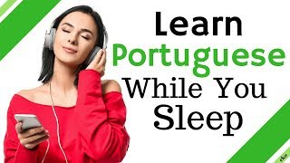 Learn Portuguese While You Sleep 😀 Everyday Portuguese Phrases & Words 😀 English/Portuguese (2)