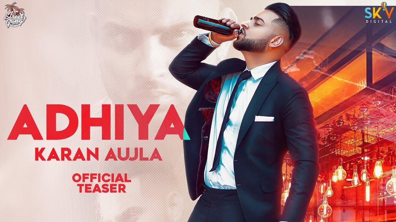 Adhiya (Teaser) | Karan Aujla | B2getherpros | Street Gang Music | Sky Digital | Latest Punjabi Song
