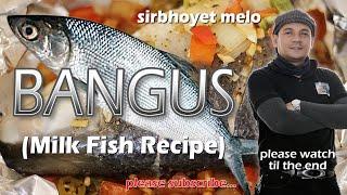 Bangus (Milk Fish Recipe)