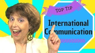 Top Tip for Communicating Internationally