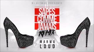 DJ Hitman feat. Marwa Loud - Sapés comme jamais (Remix Maître Gims)