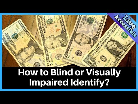 Different Methods The Blind And Visually Impaired Use To Identify Money & Free US Money Reader