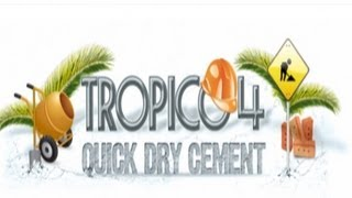 Let's Play Tropico 4 - Quick-Dry Cement DLC - Gods Of Economy - Part 1