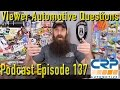 Viewer Automotive Questions ~ Podcast Episode 137 video