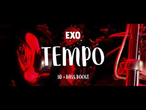 EXO 엑소 'Tempo' [3D AUDIO + BASS BOOST]
