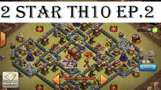 Clash of clans | Awesome Clan War attacks on TH10s | EP.#2