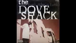 THE DOVE SHACK - We Funk ( The G Funk )