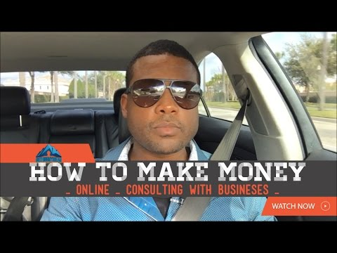 How To Make Money Online 2018 | Consulting