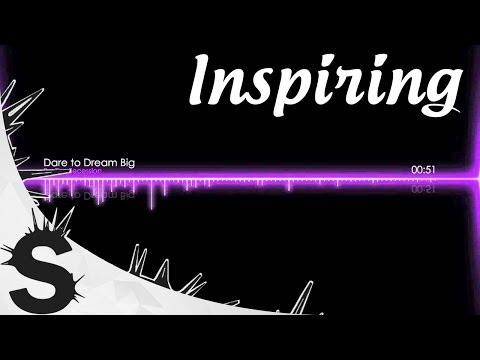 Inspirational Piano Music - Dare to Dream Big