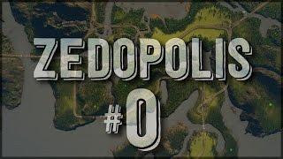 Zedopolis #0 - Cities:Skylines After Dark