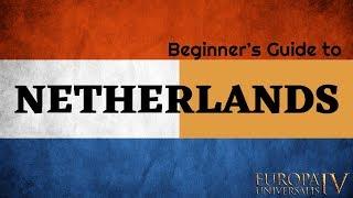 EU4 Beginner's Guide to Netherlands | Holland | Je Maintaindrai Tutorial