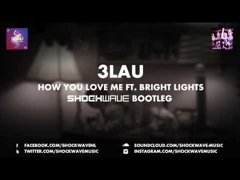 3LAU - How You Love Me ft. Bright Lights (Shockwave Bootleg)